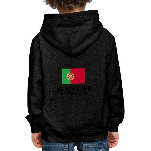 Portugal Is My Life!!!! By TIGIVLOGS!!! - Premium-Luvtröja barn