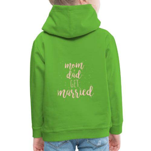 mom & dad get married - Kinder Premium Hoodie