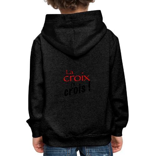 la croix jy crois - Pull à capuche Premium Enfant