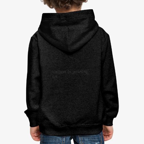 Credi in te stesso - Felpa con cappuccio Premium per bambini