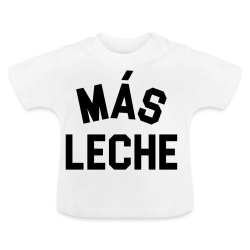 MAS LECHE - Baby T-Shirt