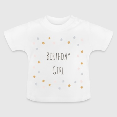 Birthday Girl - Baby T-Shirt