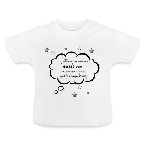 Bodziaki :Jestem powodem - Koszulka niemowlęca