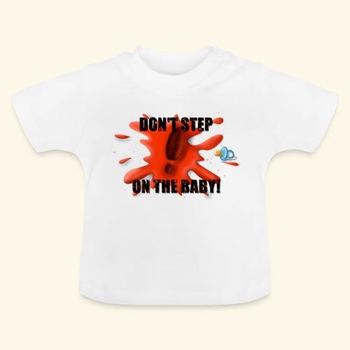 Ne marchez pas sur le bébé - T-shirt Bébé