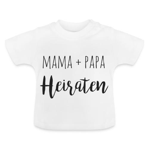 mama und papa heiraten - Baby T-Shirt