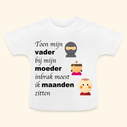 Vader breekt bij mama in - Baby T-shirt