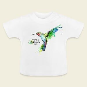Ich glaube, ich KOLIBRIERE gleich - Baby T-Shirt