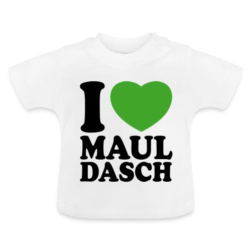 I love Mauldasch - klassik - Baby T-Shirt
