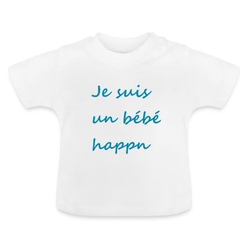 Je suis un bébé happn - T-shirt Bébé
