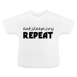 eat sleep cry repeat - Baby T-shirt