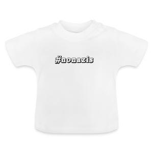 #nonazis - Baby T-Shirt