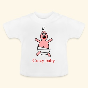 Crazy baby - Baby T-Shirt