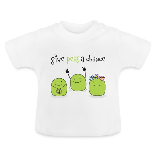 Give peas a chance! - Baby T-Shirt