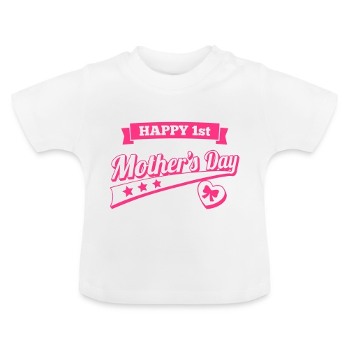 Happy 1st Mother's Day - Baby T-Shirt