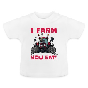 I farm you eat case - Baby T-shirt