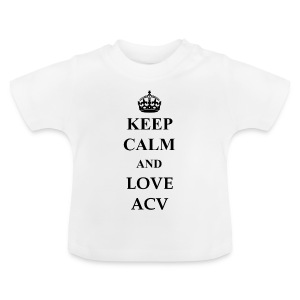 Keep Calm and Love ACV - Baby T-Shirt