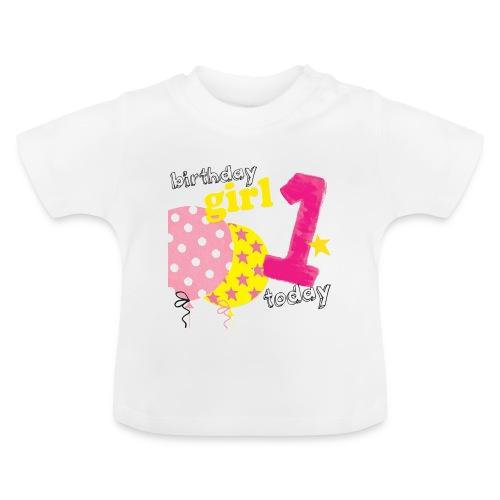 1 today birthday girl - Baby T-Shirt
