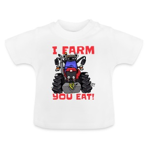 I farm you eat mf - Baby T-shirt