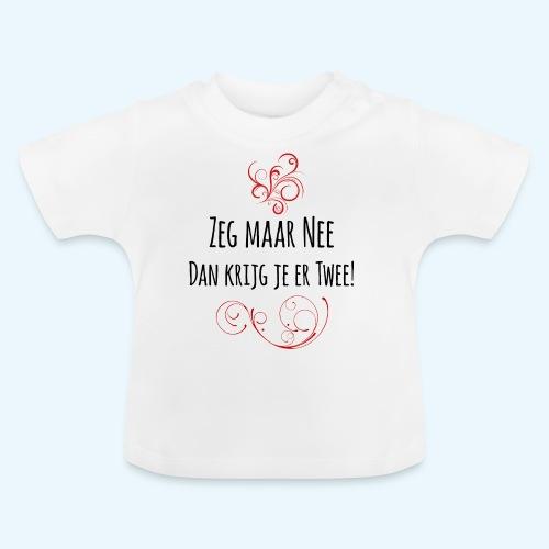 Zeg maar Nee - Baby T-shirt
