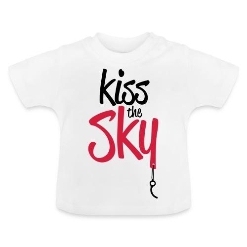 Kiss the Sky - Baby T-Shirt