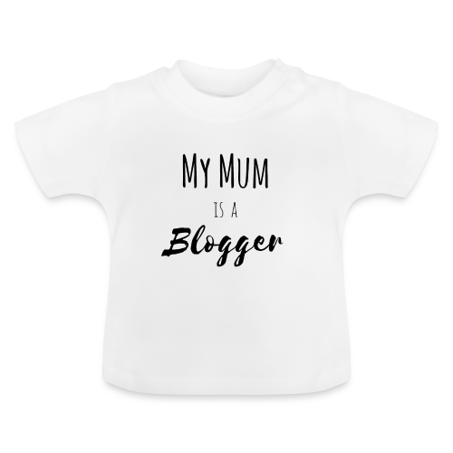 My mum is a blogger - Baby T-Shirt