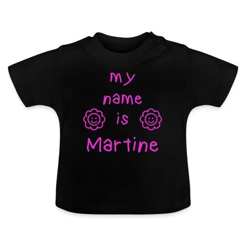 MARTINE MY NAME IS - T-shirt Bébé