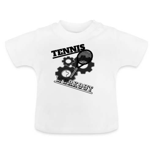 TENNIS WORKOUT - Baby T-Shirt