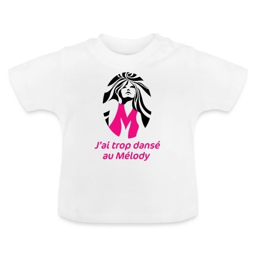 J'ai trop dansé au Mélody - T-shirt Bébé
