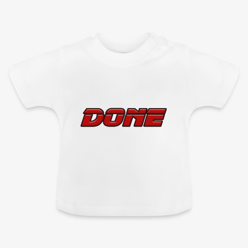 done - Baby T-Shirt