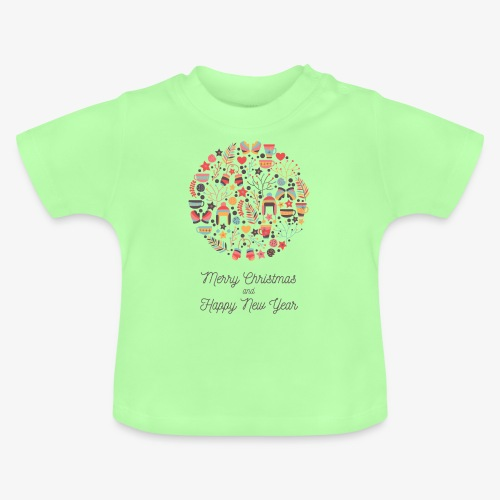 Merry Christmas and Happy New Year - Baby T-Shirt