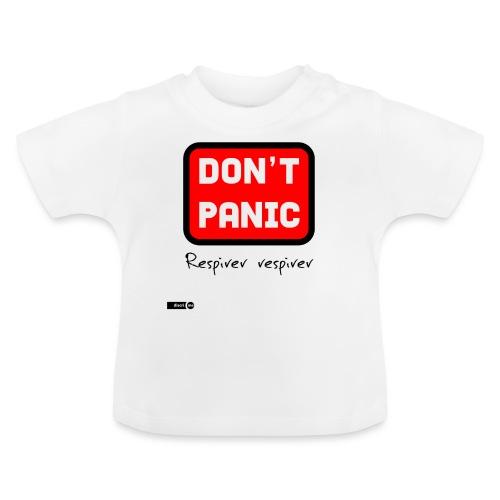 don't panic, respirer - T-shirt Bébé