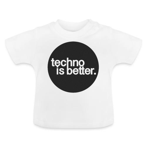 techno is better. - Koszulka niemowlęca