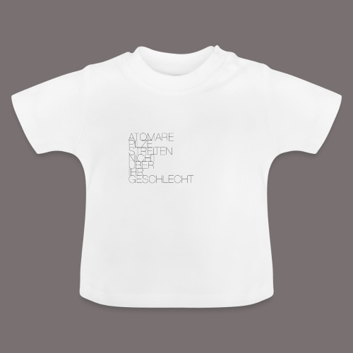 Atomare Pilze streiten nicht über ihr Geschlecht. - Baby T-Shirt