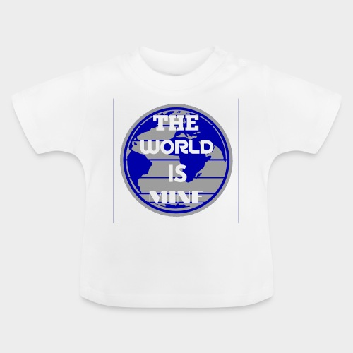 The World is mine - Baby T-Shirt