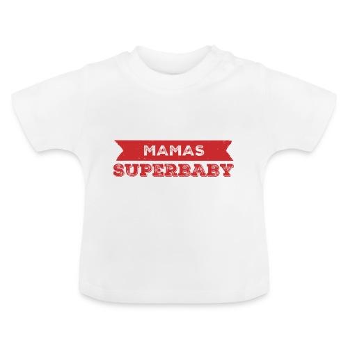 Mamas Superbaby - Baby T-Shirt