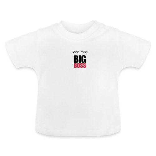 I am the big boss - T-shirt Bébé