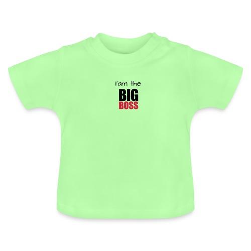 I am the big boss - T-shirt Bébé