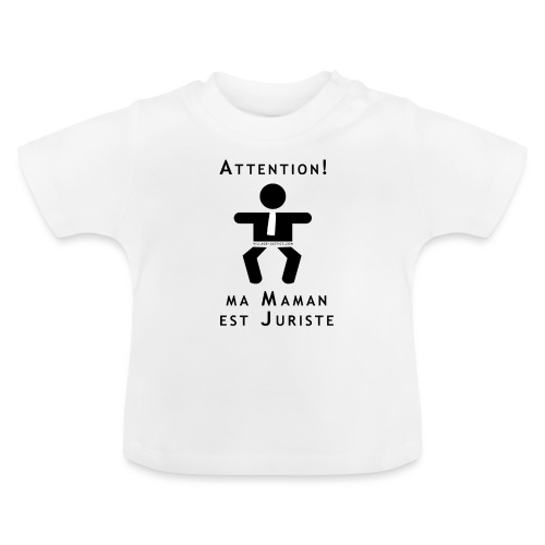 Attention Maman juriste ! - T-shirt Bébé
