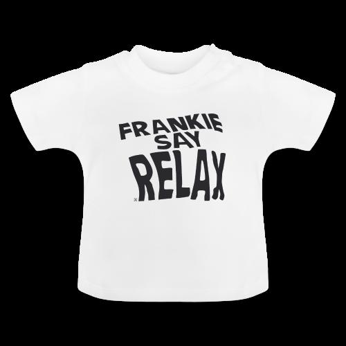 Frankie say relax - Camiseta bebé