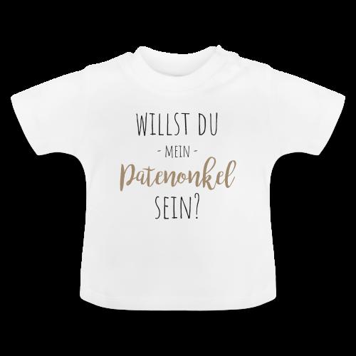 Willst du mein Patenonkel sein? - Baby T-Shirt