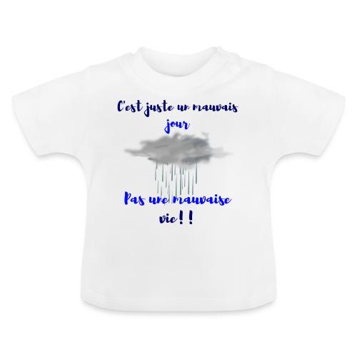 mauvais jour - T-shirt Bébé