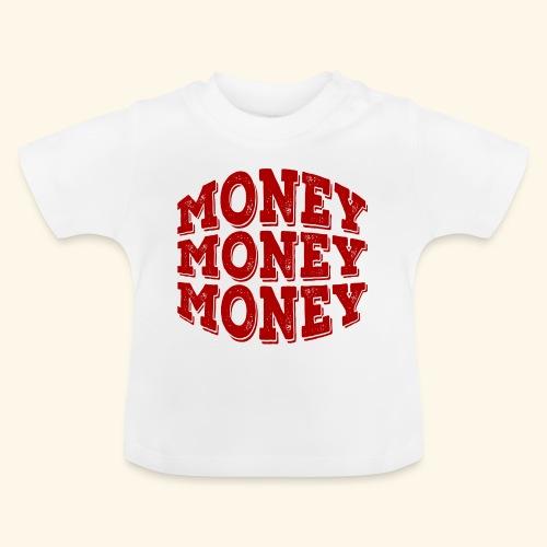 Money money money - Baby T-Shirt