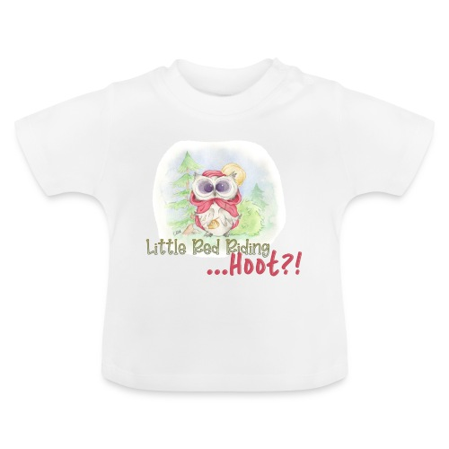 Little Red Riding ... HOOT?! - Baby T-Shirt