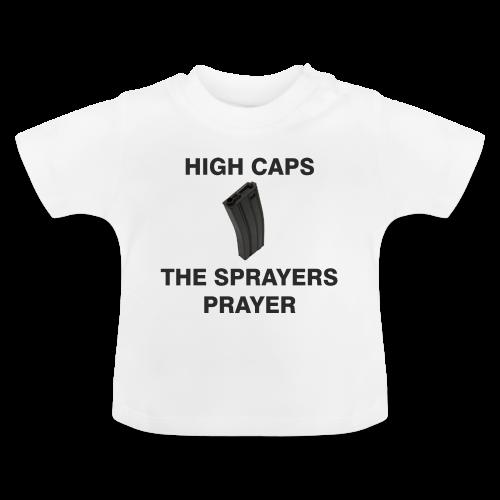 Sprayers Prayer - Baby T-shirt