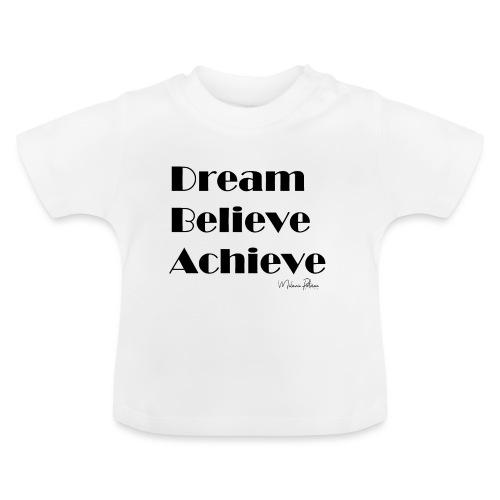 DREAM BELIEVE ACHIEVE - T-shirt Bébé