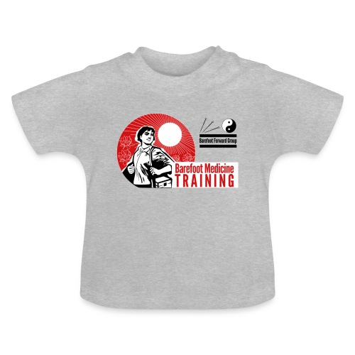 Barefoot Forward Group - Barefoot Medicine - Baby T-Shirt