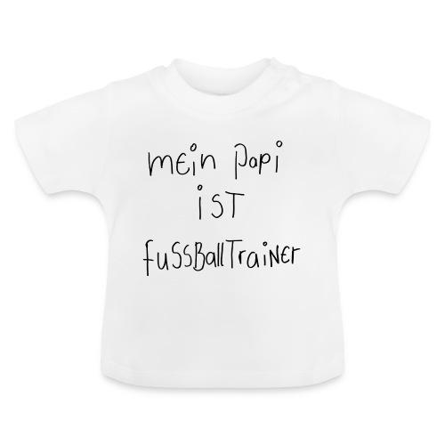 Mein Papi ist Fussballtrainer - Baby T-Shirt