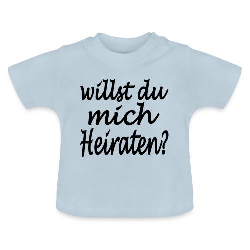 willst du mich heiraten - Baby T-Shirt