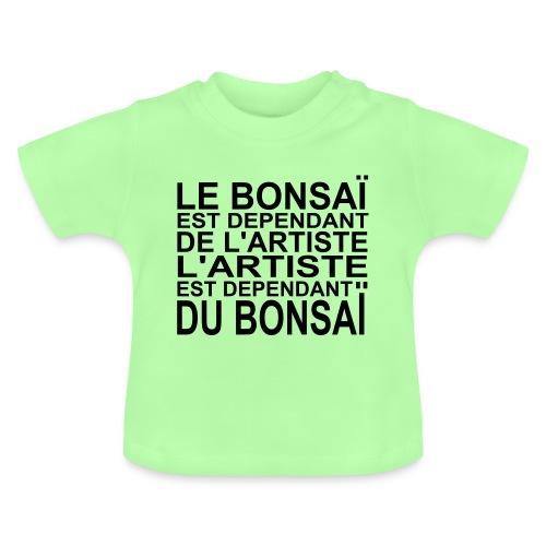 bonsai_dependant_de_lartiste - T-shirt Bébé