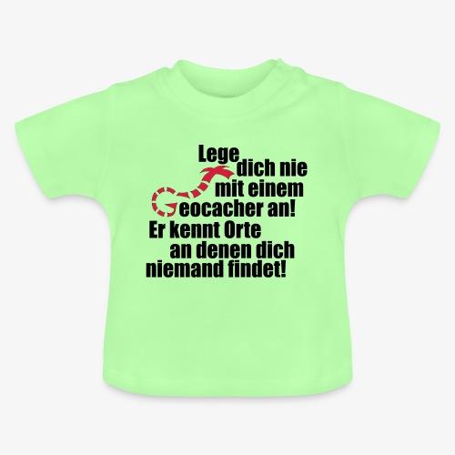 Leg' dich nicht mit uns an! - Baby T-Shirt